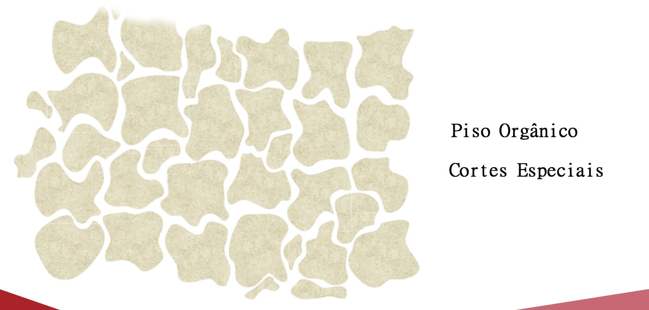 Piso Orgânico – Cortes Especiais